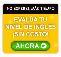 EVALÚA TU NIVEL DE INGLÉS ¡SIN COSTO!